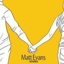 Matt Evans - Senseless EP / Old Flings EP