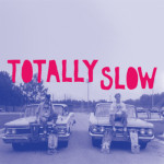 "SA020: Totally Slow ""S/T"" 12"" LP (split release w/ Headfirst!)"