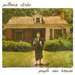 "SA011: Pullman Strike ""People We Know"" CD/Digital"