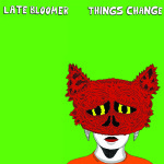 "SA022: Late Bloomer ""Things Change"" 12"" LP (split release w/ Lunchbox, Tor Johnson)"